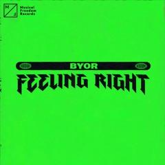 BYOR - Feeling Right