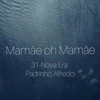 31-Mamãe oh Mamãe (Nova Era- Padrinho Alfredo)