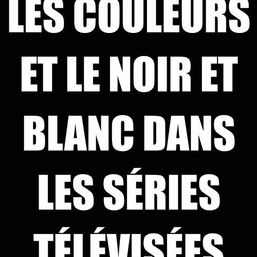 CHAMP LIBRE - CISM89,3FM - Les couleurs et le noir et blanc dans les séries TV - 9 juillet 2019