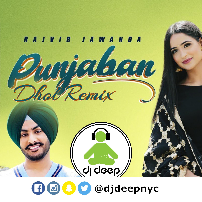 Punjaban (DjDeepNYC Dhol Remix) - Rajvir Jawanda
