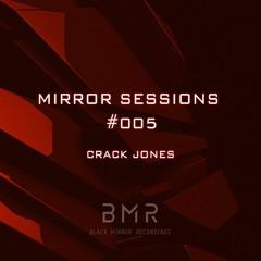 Mirror Sessions #005 - Crack Jones
