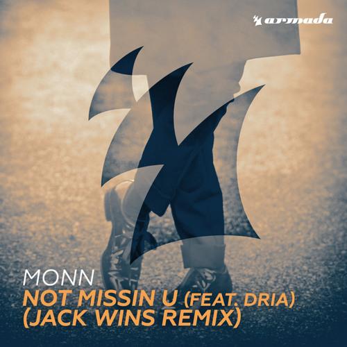 Monn, Dria - Not Missin U (Jack Wins Extended Remix)