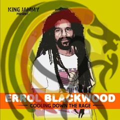 """Album 2016 : Errol Blackwood """"Cooling Down The Rage"""" By King Jammy's"""