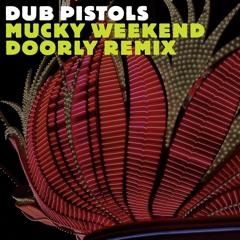 Dub Pistols - Mucky Weekend (Doorly Touch Of Amen Remix) (Sunday Best)