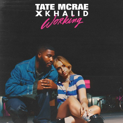 Tate McRae x Khalid - working