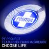 Choose Life (JDS Vocal Remix) [feat. Ewan McGregor]