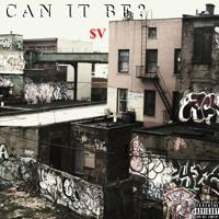 Can It Be? - $upaVillian
