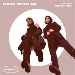 Gryffin, Audrey Mika - Safe With Me (Acoustic)