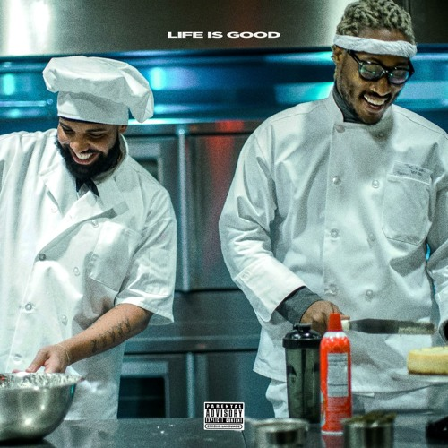 Future feat. Drake - Life Is Good