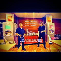 No Reason (with CMORG)