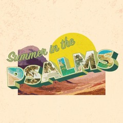 Summer in the Psalms - Sweeter Than Honey // Mark Auffarth