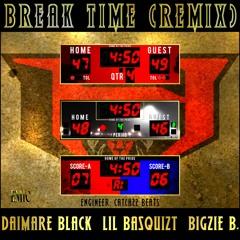 Break Time (Remix) Ft. Lil Basquiat & Bigzie B.