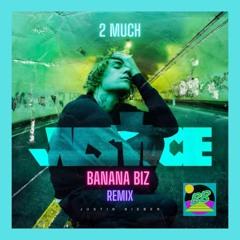 2 Much - Justin Bieber (Banana Biz Remix)