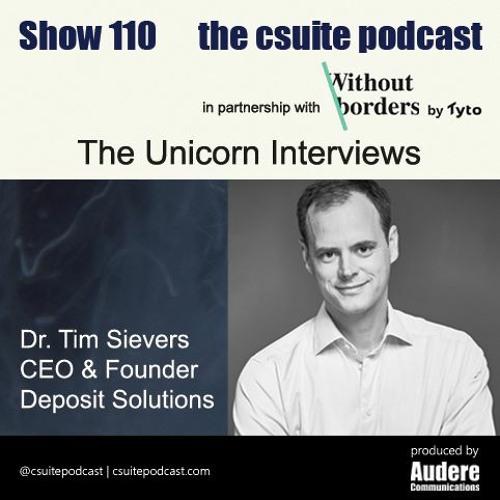 Show 110 - Unicorn Interviews - Dr Tim Sievers - Deposit Solutions