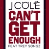 Can't Get Enough (Clean Version) [feat. Trey Songz]