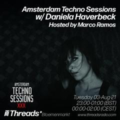 Amsterdam Techno Sessions w/ Daniela Haverbeck & Marco Ramos (Threads*Bloemenmarkt) - 03-Aug-21