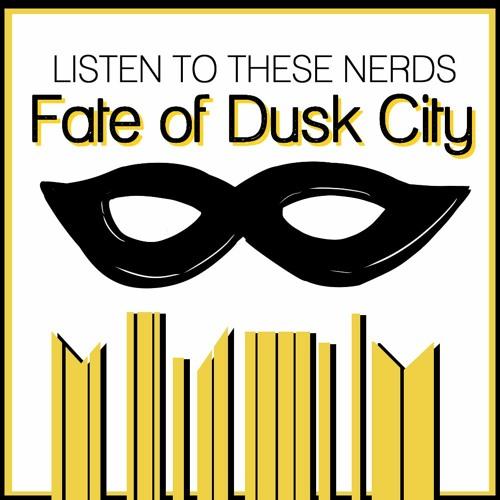 Fate of Dusk City 13