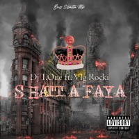 DJ T.ONE ft. VLG ROCKI - SHATTA FAYA (BONUS ALBUM BOSS SHATTA)