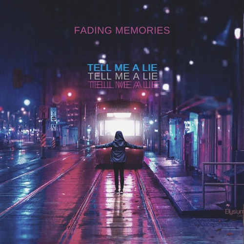 Fading Memories Tell Me A Lie Free Download By Fading Memories
