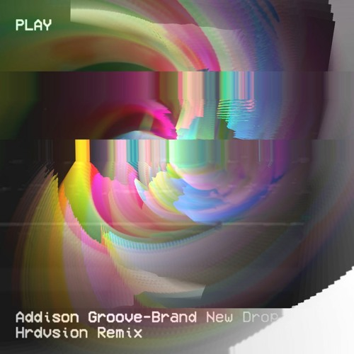 Addison Groove - Brand New Drop (Hrdvsion Remix)[Free DL]