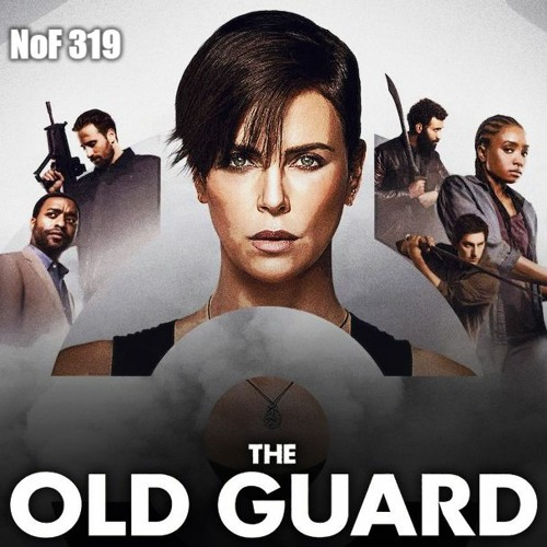 Noget om Film Episode 319: The Old Guard