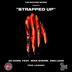 Strapped Up (feat. Mike Sherm and G-BO Lean)