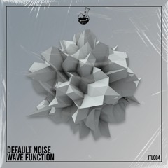 Default Noise - Wave Function (FREE DOWNLOAD)