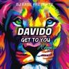 DAVIDO   GET TO YOU [ EASE RMX ] 2020