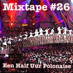 Mixtape #26 Een Half Uur Polonaise