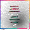 Waiting For Love (Autograf Remix)