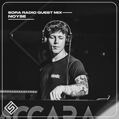 Sora Radio Guest Mix - NOYSE