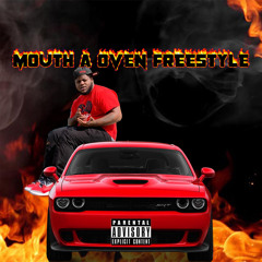 Mouth a Oven Freestyle
