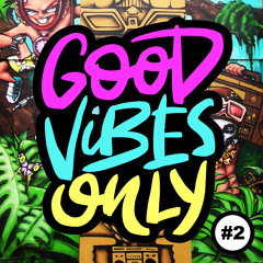 Good Vibes Only - Podcast Mix # 2 (June 2021)