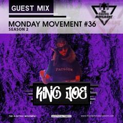 King Joe Guest Mix - Monday Movement (EP. 036)