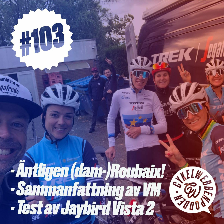 103. Roubaix, VM, Timrekord och test av Jaybird Vista 2
