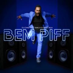 Dj Chad Ft Dj Tarico & Delio Tala - Bem Piff (full version)