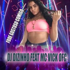 FODE GOSTOSO COMIGO (DJ DIZINHO) FEAT MC VICK OFC  == BEAT DINOSSAURO DO CHROME