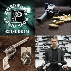 Weird Tales Radio Show #167 Jonathan Ferguson on Firearms