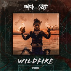 PhaZed & Fresh Drop - Wild Fire *OUT NOW*