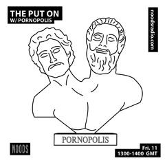 The Put On 021 w/ Pornopolis 11.06.2021