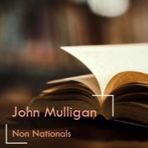 Non Nationals  By John Mulligan