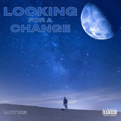 Looking For A Change (Prod. IRav)