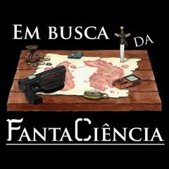 Em Busca da FantaCiência - ep. 84 - Qaunto tempo não falta
