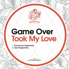 GAME OVER - Took My Love [ST138] 15th January 2021