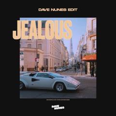 Jealous (Dave Nunes edit)