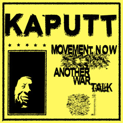 KAPUTT - 'Movement Now'