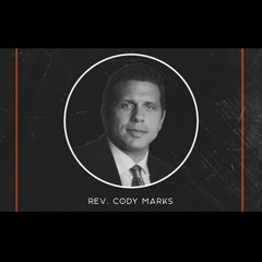 Cody Marks -- The Dangers of Living in Discouragement -- Chula Vista Ca
