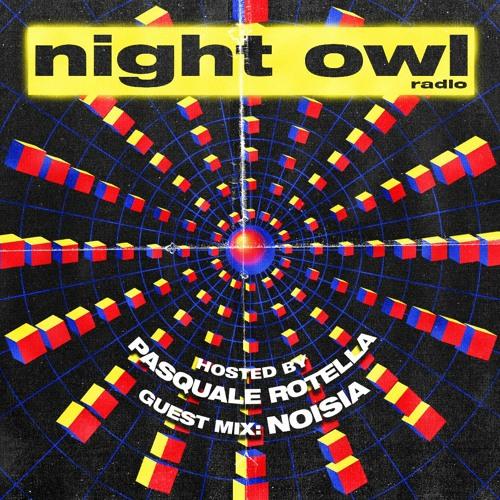 Night Owl Radio 251 ft. Noisia