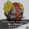 Download Chris Brown, Young Thug - Go Crazy (RASEVAN Remix) Mp3