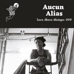 Love Above Mix 004: Aucun Alias